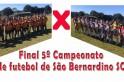 Assista aqui a decisão do 5º Campeonato de Futebol de São Bernardino