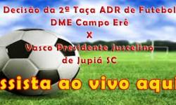 Final 2ª Taça ADR de Futebol - Assistra aqui