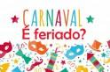 Carnaval – Ponto facultativo e feriado bancário